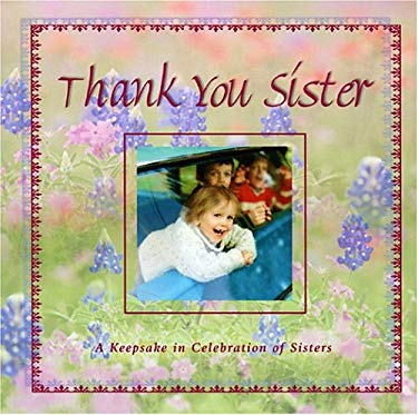 Thank You Sister: A Keepsake in Celebration of Our Special Friendship 9781594750489