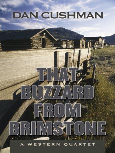 That Buzzard from Brimstone: A Western Quartet 9781594146909
