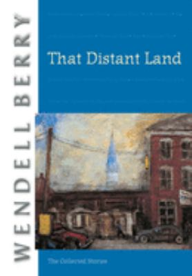 That Distant Land: The Collected Stories 9781593760274