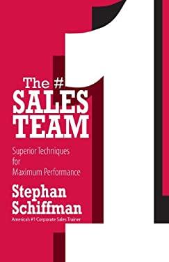 The #1 Sales Team: Superior Techniques for Maximum Performance 9781593374945