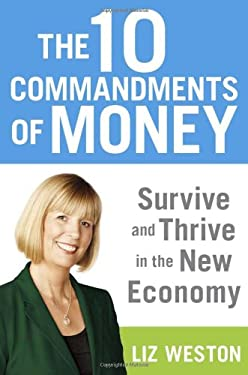 The 10 Commandments of Money: Survive and Thrive in the New Economy 9781594630743