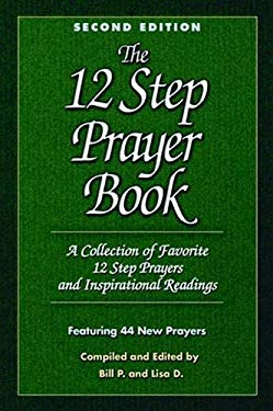 The 12 Step Prayer Book: A Collection of Favorite 12 Step Prayers and Inspirational Readings 9781592850952