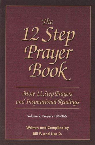 The 12 Step Prayer Book, Volume 2: More 12 Step Prayers and Inspirational Readings: Prayers 184-366