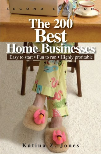 The 200 Best Home Businesses: Easy to Start, Fun to Run, Highly Profitable 9781593372965