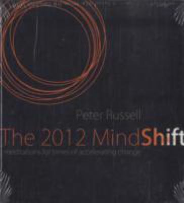 The 2012 Mindshift: Meditations for Times of Accelerating Change 9781591796688