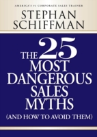 The 25 Most Dangerous Sales Myths: And How to Avoid Them 9781593370145