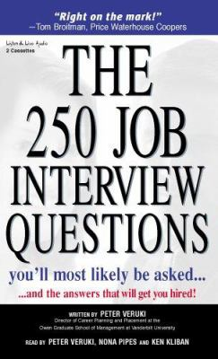 The 250 Job Interview Questions You'll Most Likely Be Asked?: And the Answers That Will Get You Hired! 9781593160586