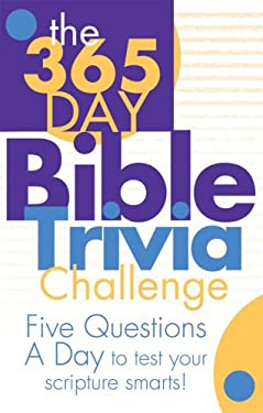 The 365 Day Bible Trivia Challenge: Five Questions a Day to Test Your Scripture Smarts! 9781597896511