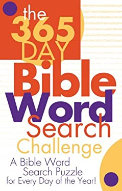 The 365 Day Bible Word Search Challenge: A Distinct Puzzle for Every Day of the Year! 9781597898621