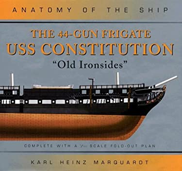 The 44-Gun Frigate USS Constitution: