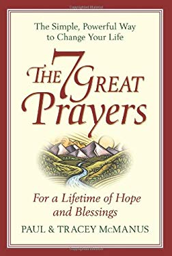 The 7 Great Prayers: For a Lifetime of Hope and Blessings 9781593155490