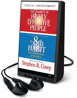 The 7 Habits of Highly Effective People/The 8th Habit: From Effectiveness to Greatness [With Headphones] 9781598951486