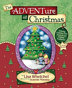 The ADVENTure of Christmas: Helping Children Find Jesus in Our Holiday Traditions 9781590520895