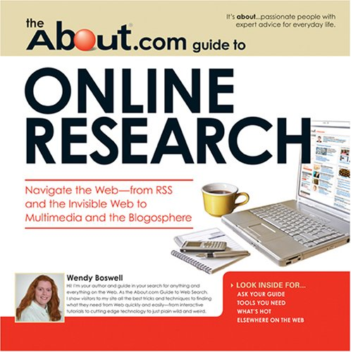 The About.com Guide to Online Research: Navigate the Web--From RSS and the Invisible Web to Multimedia and the Blogosphere 9781598695038