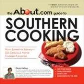 The About.com Guide to Southern Cooking: All You Need to Prepare 225 Delicious Home Cooked Favorites