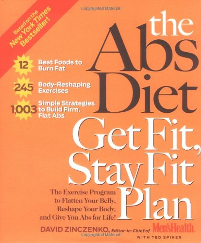 The Abs Diet Get Fit, Stay Fit Plan: The Exercise Program to Flatten Your Belly, Reshape Your Body, and Give You ABS for Life! 9781594864094