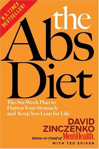 The Abs Diet: The Six-Week Plan to Flatten Your Stomach and Keep You Lean for Life 9781594862168