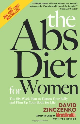 The Abs Diet for Women: The Six-Week Plan to Flatten Your Belly and Firm Up Your Body for Life 9781594869129