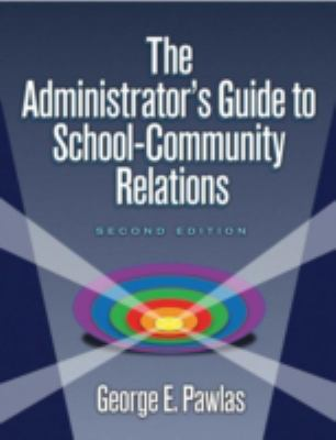 The Administrator's Guide to School-Community Relations 9781596670051