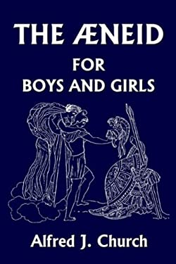 The Aeneid for Boys and Girls 9781599150604