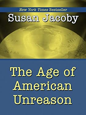 The Age of American Unreason 9781597227933