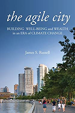 The Agile City: Building Well-Being and Wealth in an Era of Climate Change 9781597267243