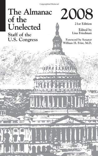The Almanac of the Unelected: Staff of the U.S. Congress 2008 9781598881844