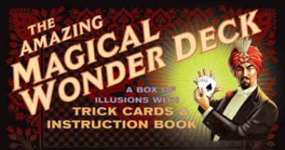 The Amazing Magical Wonder Deck: A Box of Illusions with Trick Cards & Instruction Book [With Illustrated Instruction Book and 52-Card Marked Tapered 9781594740367