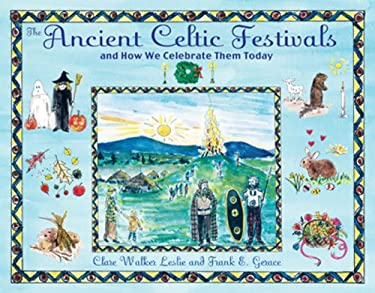 The Ancient Celtic Festivals: And How We Celebrate Them Today 9781594772566