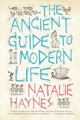 The Ancient Guide to Modern Life 9781590206379
