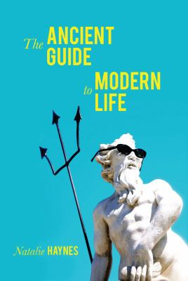The Ancient Guide to Modern Life 9781590208502