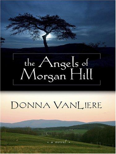 The Angels of Morgan Hill 9781597224352