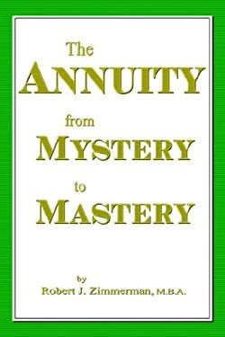 The Annuity from Mystery to Mastery 9781598582383