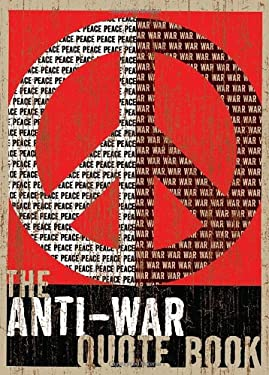 The Anti-War Quote Book 9781594742293