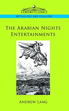 The Arabian Nights Entertainments 9781596056794