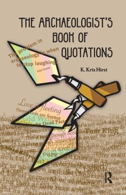 The Archaeologist's Book of Quotations 9781598744347