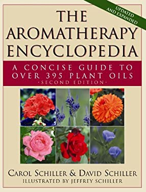 The Aromatherapy Encyclopedia: A Concise Guide to Over 395 Plant Oils 9781591203117