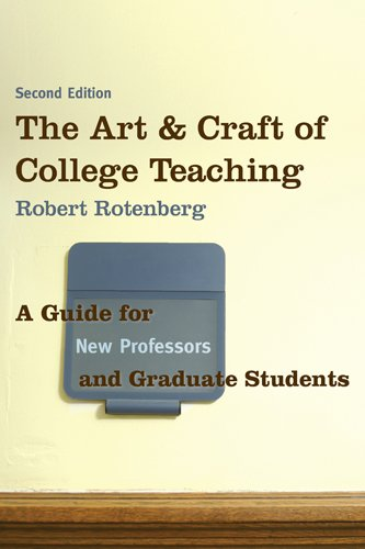The Art & Craft of College Teaching: A Guide for New Professors & Graduate Students 9781598745344