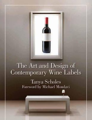The Art and Design of Contemporary Wine Labels 9781595800466