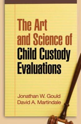 The Art and Science of Child Custody Evaluations 9781593854881