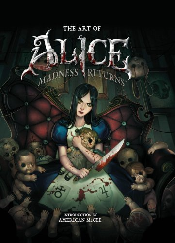 The Art of Alice: Madness Returns 9781595826978