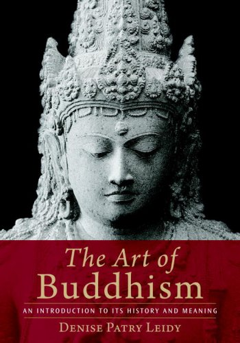 The Art of Buddhism: An Introduction to Its History and Meaning 9781590306703