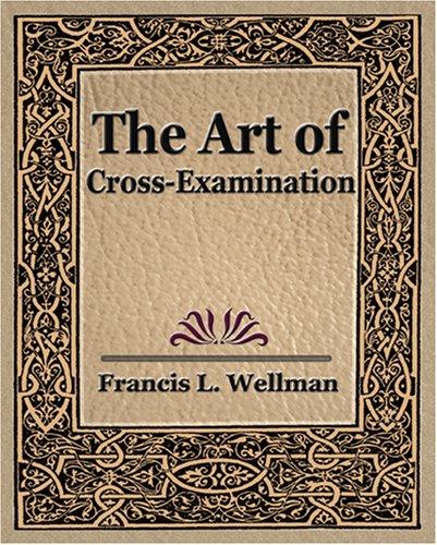 The Art of Cross Examination 9781594623097