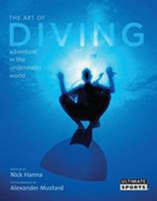 The Art of Diving: And Adventure in the Underwater World 9781599212272
