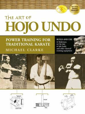 The Art of Hojo Undo: Power Training for Traditional Karate 9781594391361