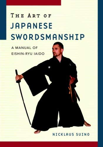 The Art of Japanese Swordsmanship: A Manual of Eishin-Ryu Iaido 9781590304839