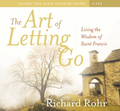 The Art of Letting Go: Living the Wisdom of Saint Francis 9781591797524