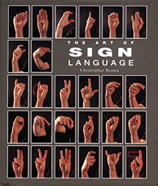 The Art of Sign Language 9781592230570