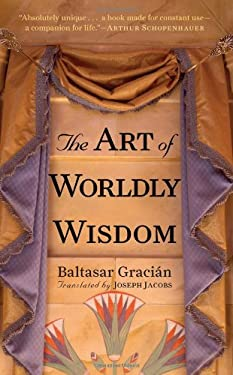 The Art of Worldly Wisdom 9781590304020