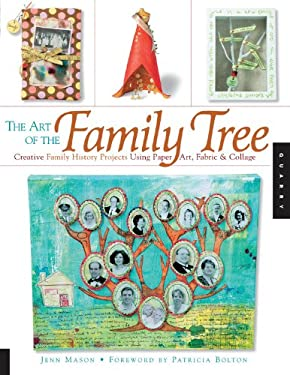 The Art of the Family Tree: Creative Family History Projects Using Paper Art, Fabric and Collage 9781592533398